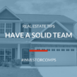 Real Estate Tips | Have A Solid Team